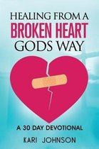 How to heal from A Broken Heart gods way