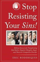 Stop Resisting Your Sins!