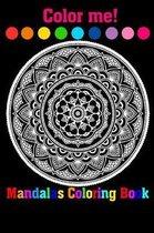 Color Me! Mandalas Coloring Book
