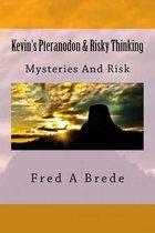 Kevin's Pteranodon & Risky Thinking