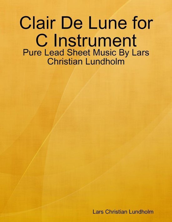 Clair De Lune for C Instrument - Pure Lead Sheet Music By Lars Christian Lundholm