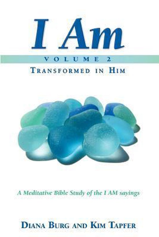 I Am - Transformed in Him (Part 2)