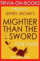 Boekomslag van 'Mightier Than the Sword: The Clifton Chronicles A Novel By Jeffrey Archer (Trivia-On-Books)'