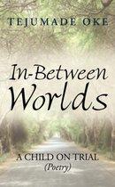 In-between Worlds