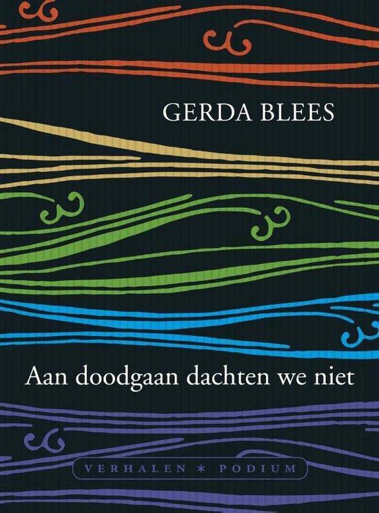 Aan doodgaan dachten we niet - Gerda Blees | Fthsonline.com