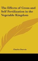 The Effects of Cross and Self Fertilization in the Vegetable Kingdom