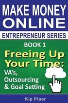 Freeing Up Your Time - Va's, Outsourcing & Goal Setting
