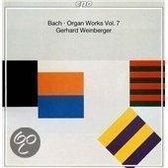 Bach: Organ Works Vol 7 / Gerhard Weinberger