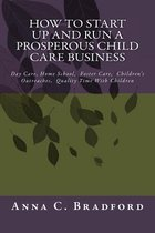 How to Start Up and Run a Prosperous Child Care Business