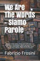 We Are The Words - Siamo Parole