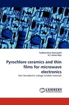 Pyrochlore Ceramics and Thin Films for Microwave Electronics