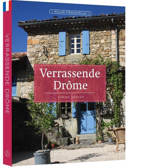 Verrassende Drôme - Sabine Dekker   Fthsonline.com