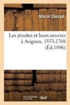 Les J suites Et Leurs Oeuvres Avignon, 1553-1768