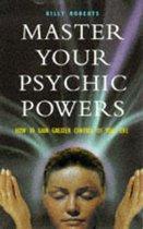 Boek cover Master Your Psychic Powers van Billy Roberts