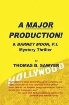 A Major Production! a Barney Moon, P.I. Mystery Thriller
