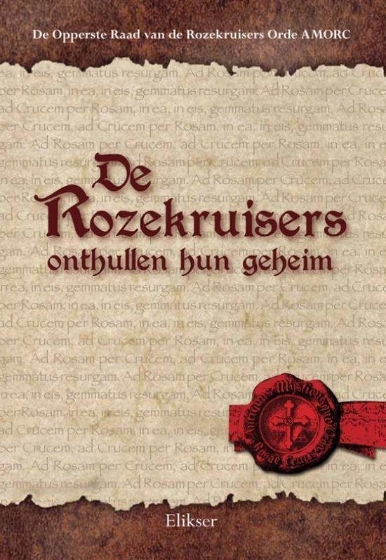 De Rozekruisers onthullen hun geheim - de Opperste Raad van de Rozekruisers Orde Amorc  