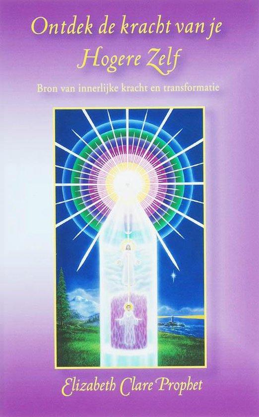 Ontdek de kracht van je hogere zelf - Elizabeth Clare Prophet |