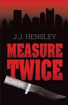Measure Twice