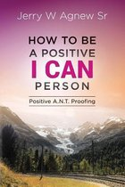 How to Be a Positive I Can Person