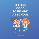 It Feels Good To Be Kind At School