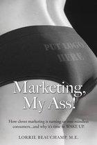 Marketing, My Ass!
