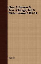 Chas. A. Stevens & Bros., Chicago, Fall & Winter Season 1909-10