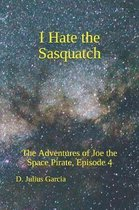 I Hate the Sasquatch