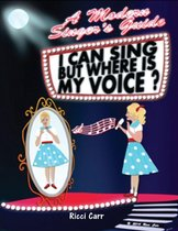 I Can Sing - But Where Is My Voice?