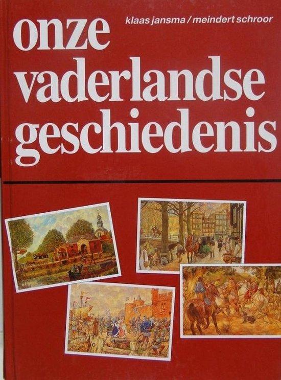Onze Vaderlandse geschiedenis - Klaas Jansma |