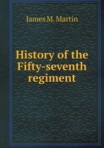 History of the Fifty-Seventh Regiment