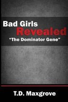 Bad Girls Revealed