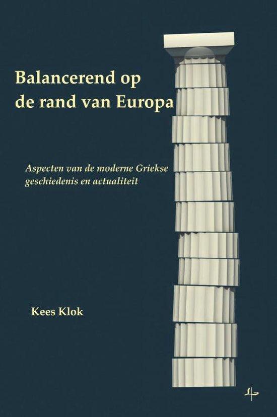 Balancerend op de rand van Europa - Kees Klok |