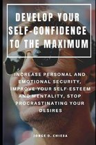 Develop Your Self-Confidence to the Maximum