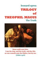 Trilogy of Theophil Magus - the Truth