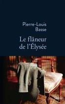Boek cover Le flâneur de lElysée van Pierre-Louis Basse (Onbekend)