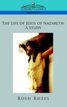 Boek cover The Life of Jesus of Nazareth van Rush Rhees
