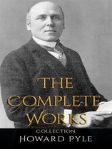Howard Pyle: The Complete Works