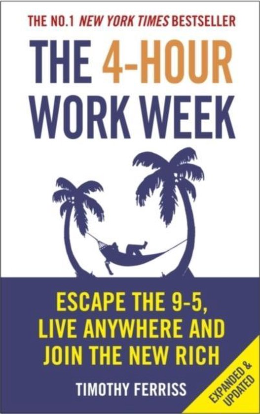 Boek cover The 4-Hour Work Week : Escape the 9-5, Live Anywhere and Join the New Rich van Timothy Ferriss (Paperback)