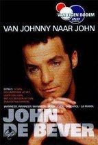 John De Bever - Van Johhny Naar John