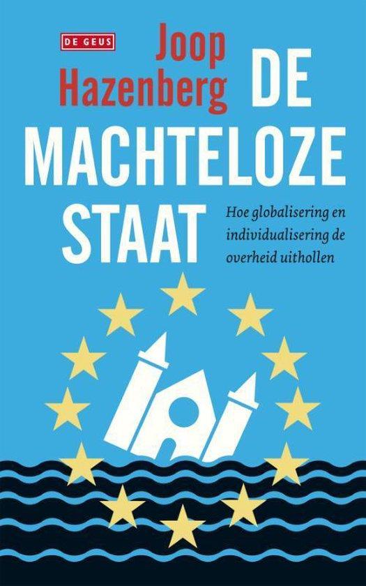 De machteloze staat - Joop Hazenberg |