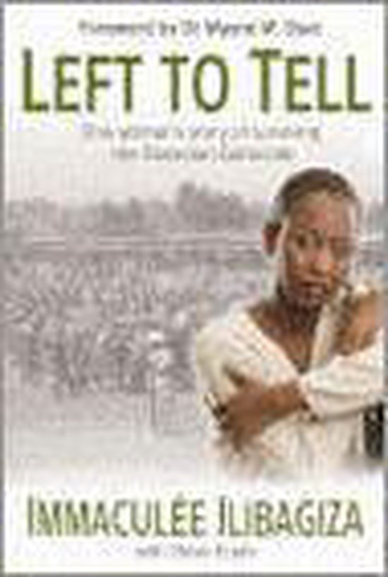 Omslag van Left To Tell: Discovering God Amidst The Rwandan Holocaust
