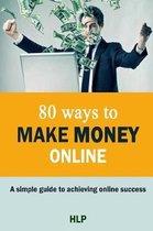 80 Ways To Make Money Online.
