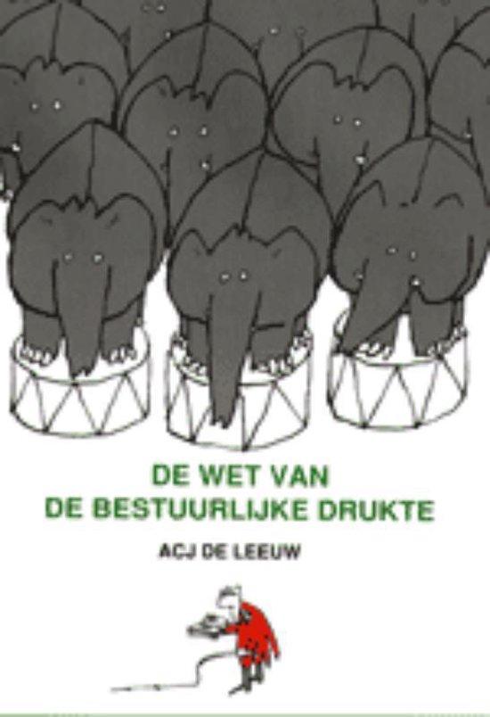 De wet van de bestuurlijke drukte - A.C.J. de Leeuw |