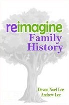 Reimagine Family History
