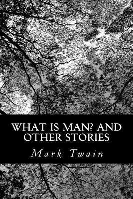 What Is Man? and Other Stories