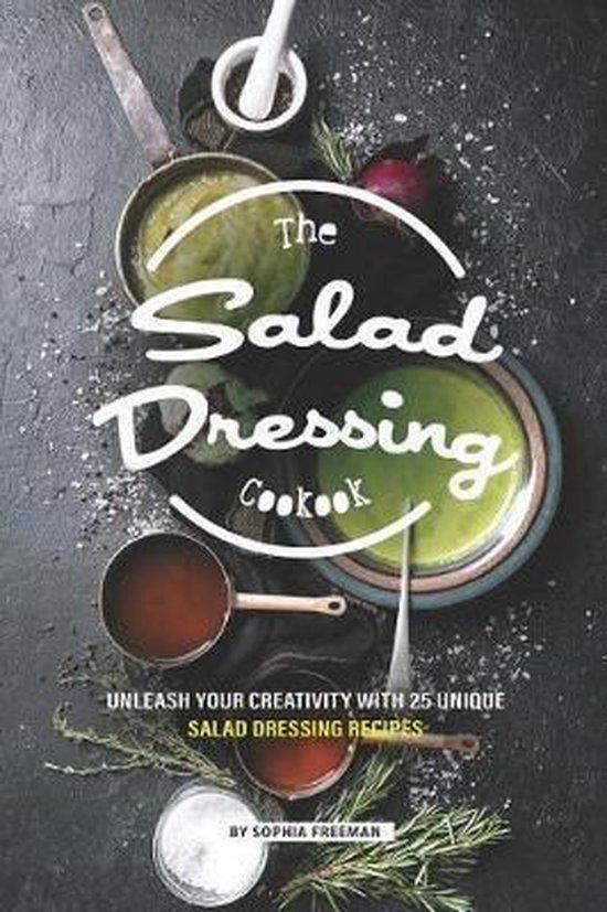The Salad Dressing Cookbook