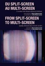 Du split-screen au multi-screen-- From split-screen to multi-screen