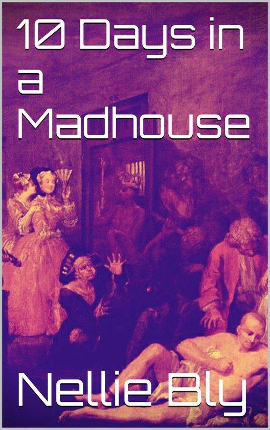 Omslag van 10 Days in a Madhouse