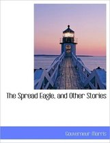 The Spread Eagle and Other Stories