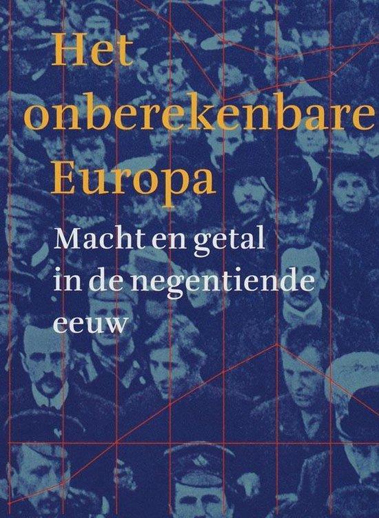Het onberekenbare Europa. Macht en getal in de negentiende eeuw - Nico Randeraad   Fthsonline.com